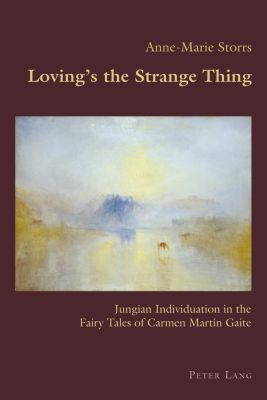 Hispanic Studies: Culture and Ideas: Loving's the Strange Thing, Anne-Marie Storrs