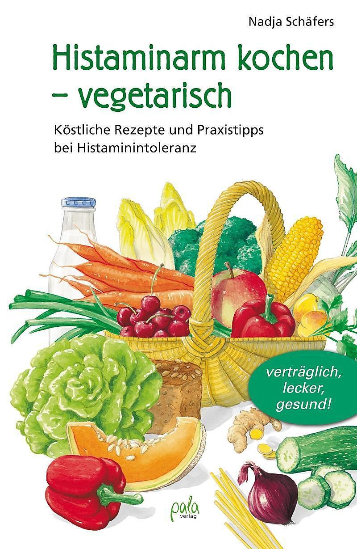 Histaminarm kochen - vegetarisch Buch versandkostenfrei bei ...
