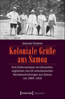 Histoire: Koloniale Grüße aus Samoa, Gabriele Förderer