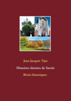 Histoires choisies de Savoie, Jean-Jacques Tijet