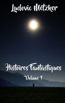 Histoires fantastiques, Ludovic Metzker