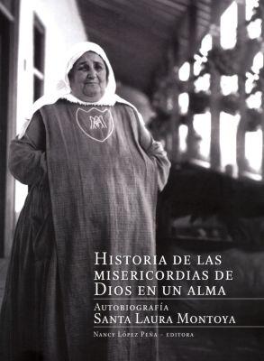Historia de las misericordias de Dios en un alma, Nancy López Peña