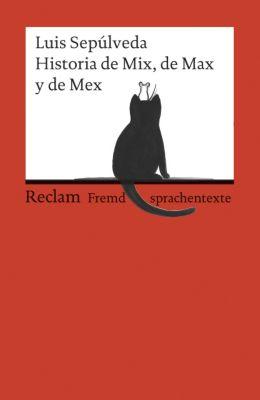 Historia de Mix, de Max y de Mex - Luis Sepúlveda |