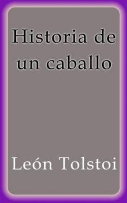 Historia de un caballo, León Tolstoi