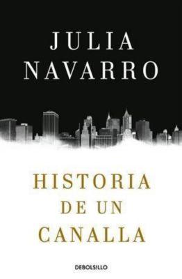 Historia de un canalla, Julia Navarro