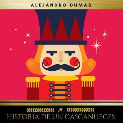 Historia de un cascanueces, Alexandre Dumas, Alejandro Dumas
