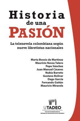 Historia de una pasión: la telenovela colombiana según nueve libretistas nacionales, Henry Ernesto Pérez Ballén