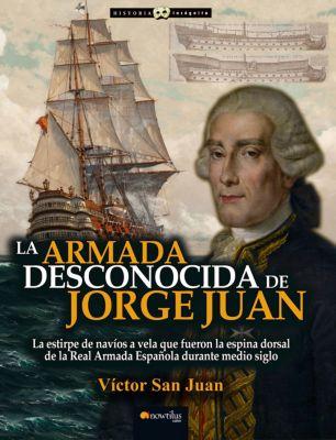 Historia Incógnita: La armada desconocida de Jorge Juan, Víctor San Juan