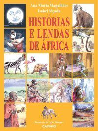 Histórias e Lendas de África, Ana Maria;Alçada, Isabel Magalhães