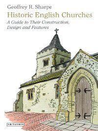 Historic English Churches, Geoffrey R. Sharpe
