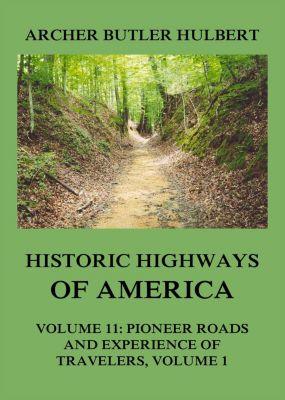 Historic Highways of America, Archer Butler Hulbert