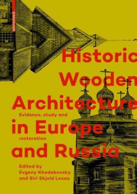 Historic Wooden Architecture in Europe and Russia