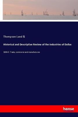Historical and Descriptive Review of the Industries of Dallas