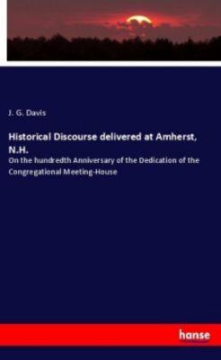 Historical Discourse delivered at Amherst, N.H., J. G. Davis