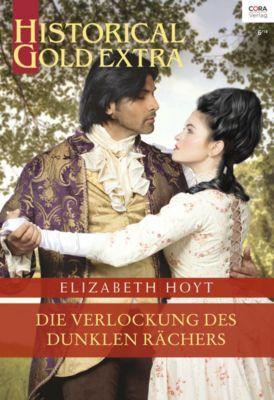 Historical Gold Extra: Die Verlockung des dunklen Rächers, Elizabeth Hoyt