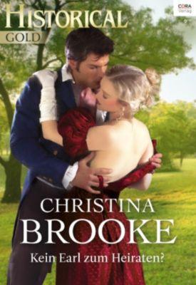 Historical Gold: Kein Earl zum Heiraten?, Christina Brooke
