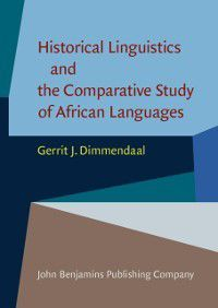 Historical Linguistics and the Comparative Study of African Languages, Gerrit J. Dimmendaal