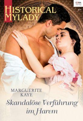 Historical MyLady: Skandalöse Verführung im Harem, Marguerite Kaye
