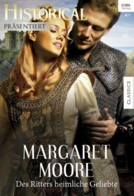 Historical Präsentiert: Des Ritters heimliche Geliebte, Margaret Moore