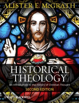 Historical Theology, Alister E. McGrath