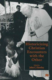 Historicizing Christian Encounters with the Other, John C. Hawley
