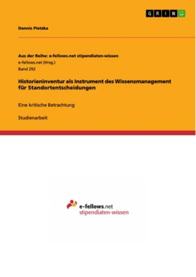 Historieninventur als Instrument des Wissensmanagement für Standortentscheidungen, Dennis Pietzka