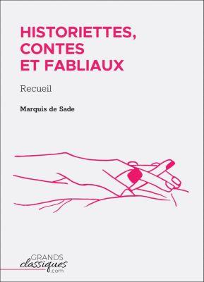 Historiettes, contes et fabliaux, Marquis de Sade