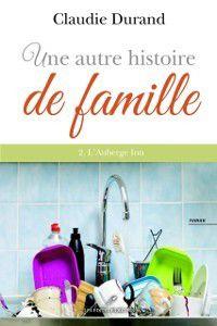 Historique: Une autre histoire de famille 02  L'auberge Inn, Claudie Durand