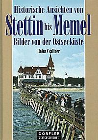 Historische Ansichten von Stettin bis Memel - Produktdetailbild 1