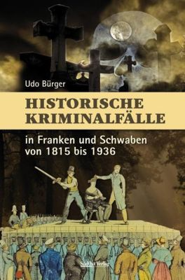 HIstorische Kriminalfälle, Udo Bürger