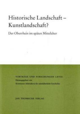 Historische Landschaft - Kunstlandschaft?