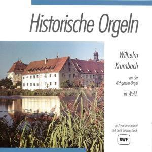 Historische Orgeln-Wald, Wilhelm Krumbach