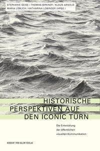 Historische Perspektiven auf den Iconic Turn