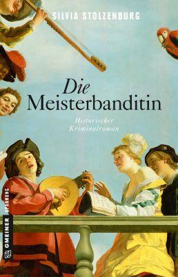 Historische Romane im GMEINER-Verlag: Die Meisterbanditin, Silvia Stolzenburg