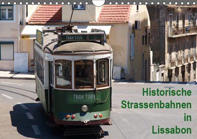 Historische Strassenbahnen in Lissabon (Wandkalender 2019 DIN A4 quer), Atlantismedia