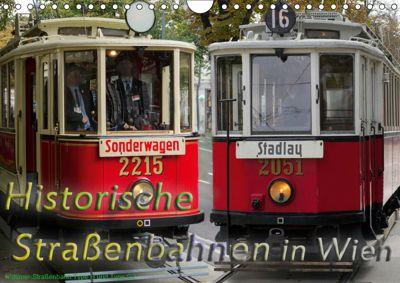 Historische Strassenbahnen in WienAT-Version (Wandkalender 2019 DIN A4 quer), Boris Werner