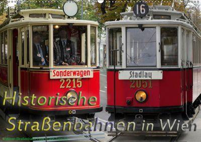 Historische Straßenbahnen in WienAT-Version (Wandkalender 2019 DIN A2 quer), Boris Werner