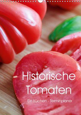 Historische Tomaten - Ein Küchen Terminplaner (Wandkalender 2019 DIN A3 hoch), Dieter Meyer