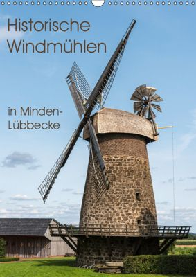 Historische Windmühlen in Minden-Lübbecke (Wandkalender 2019 DIN A3 hoch), Barbara Boensch