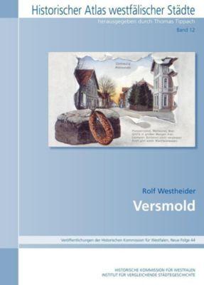 Historischer Atlas Westfälischer Städte: .12 Versmold - Rolf Westheider  
