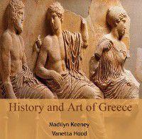 History and Art of Greece, Madilyn Hood, Vanetta Keeney