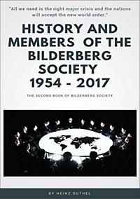 History and Members of the Bilderberg Society 1954 – 2017 – II