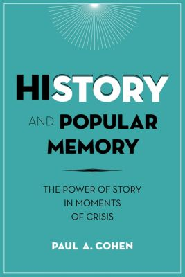 History and Popular Memory, Paul Cohen