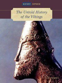 History Exposed: The Untold History of the Vikings, Martin J. Dougherty