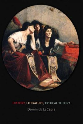 History, Literature, Critical Theory, Dominick LaCapra