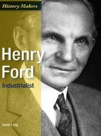 History Makers: Henry Ford, David Long