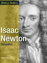 History Makers: Isaac Newton, Andrew May