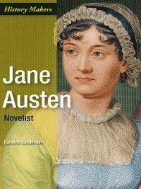 History Makers: Jane Austen: Novelist, Caroline Sanderson