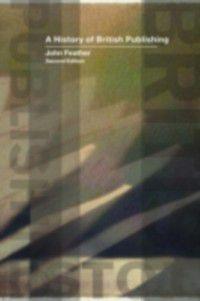 History of British Publishing, John Feather