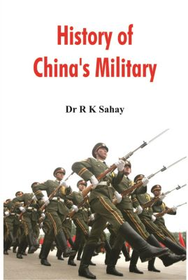 History of China's Military, R K Sahay